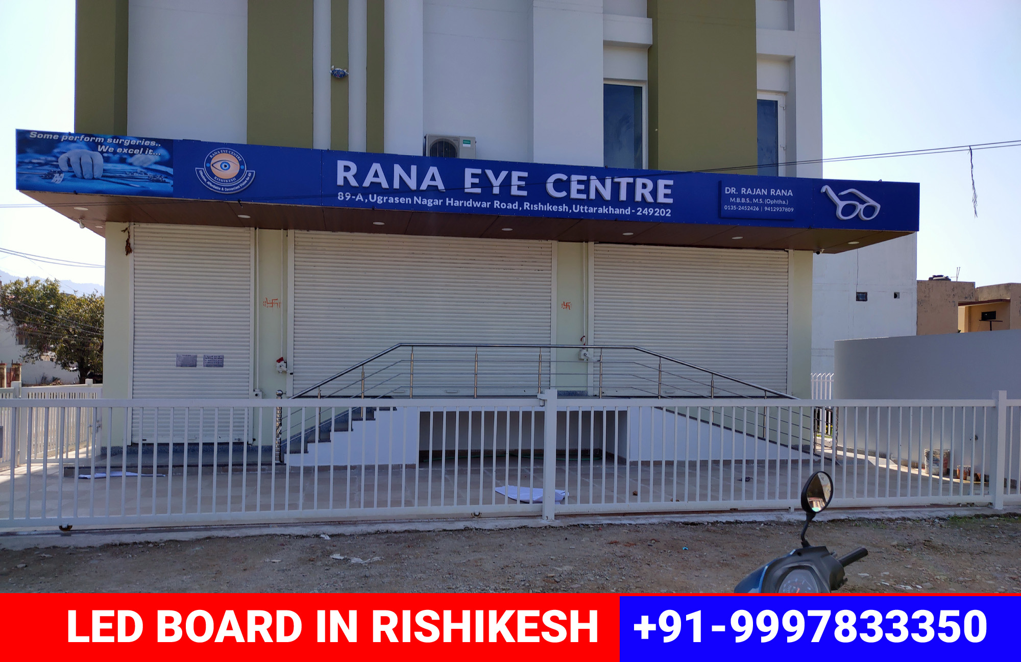 LED Board designed and installed in Rishikesh's famous clinic - Rana Eye Centre.