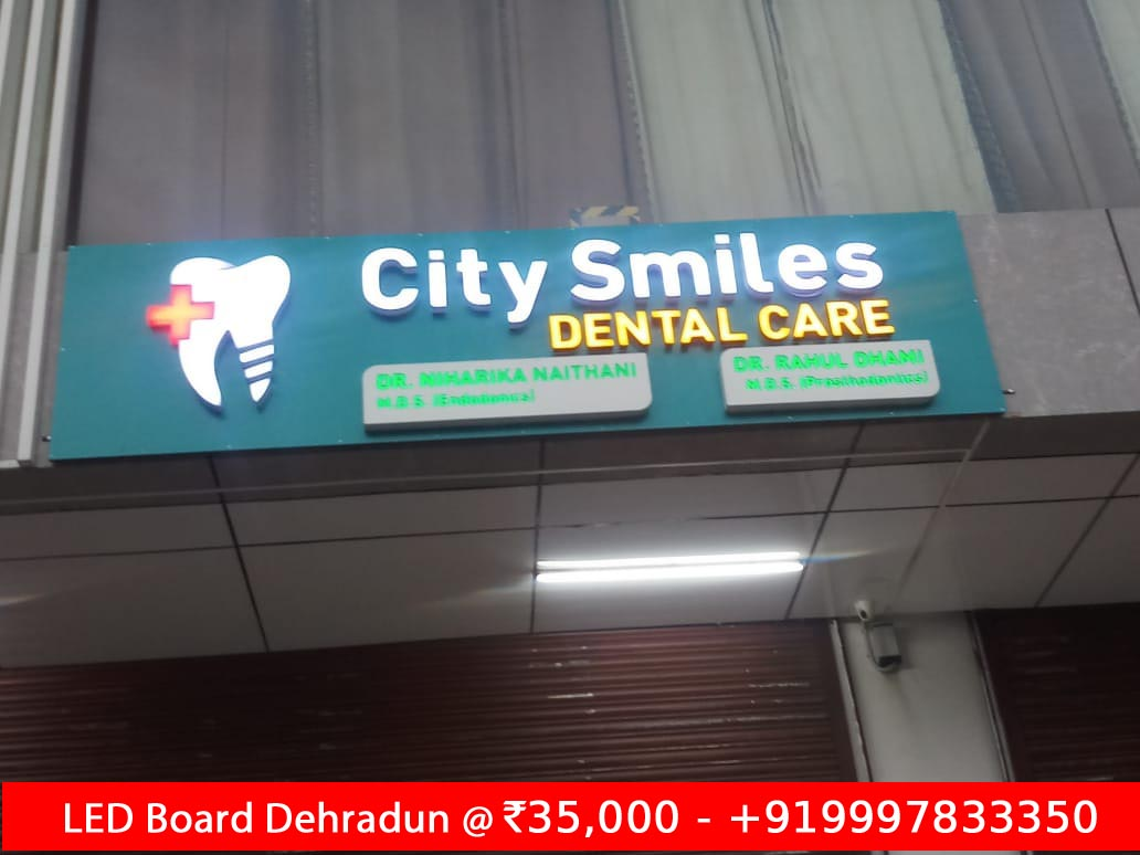 LED Board City Smiles Dental Clinic Dehradun